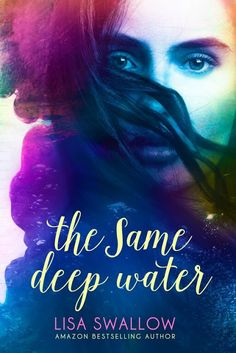 Musings of the Book-a-holic Fairies, Inc.: COVER REVEAL - THE SAME DEEP WATER by LISA SWALLOW