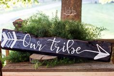 Our Tribe Sign / Wood Arrow / Tribe Sign / Arrow / Gift /