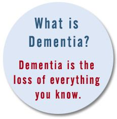 Frontal Lobe Dementia   What is Dementia? Dementia is the loss of everything you know.