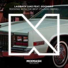Laidback Luke, Goodgrip – Rocking With The Best (Tujamo Remix)