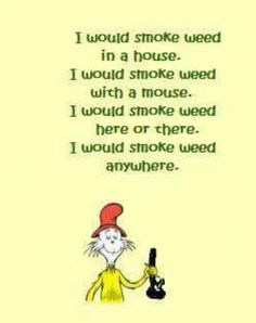 ☆ I would smoke weed anywhere ☆um I Do Smoke Weed Anywhere. Oh and I'll raise you one ,ready here it is. And I smoke weed everywhere it be leagal now besides what did it matter before anyways (mindful eye) ALLWAYS Weed Quotes, Weed Memes, Weed Humor, Stoner Quotes, 420 Quotes, 420 Memes, Life Quotes, Marijuana Art, Medical Marijuana