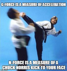 Chuck Norris g-force Best Chuck Norris Jokes, Chuck Norris Facts, Funny Quotes, Funny Memes, Hilarious, Firefighter Drawing, Color Quotes, Chucky, Kickboxing
