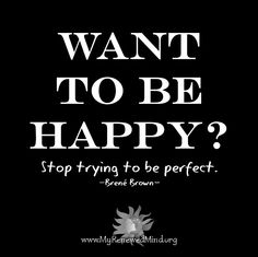 Happy or perfect?
