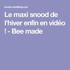 Le maxi snood de l'hiver enfin en vidéo ! - Bee made