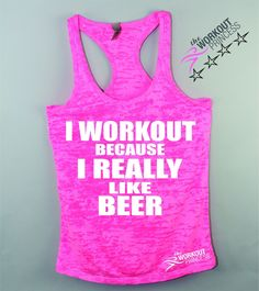 I workout because I really like beer. Fitness and beer addict tank top. Print Color will be white. If you choose a light color tank tank we'll change the print to black. For Color request please email