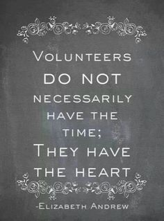 """Volunteer quote: """"Volunteers DO NOT necessarily have the time; they have the heart"""" -Elizabeth Andrew Such a popular volunteer quote because it really rings true. Great Quotes, Quotes To Live By, Me Quotes, Inspirational Quotes, Thank You Quotes, Motivational, Dance Quotes, The Words, Ehrenamtliches Engagement"""