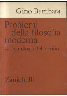 problemi filosofia moderna antologia della critica Gino Bambara 1974 Zanichelli