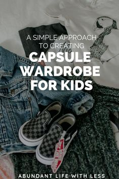 Creating a capsule wardrobe for a child isn't nearly as complicated as I thought it was when I first began to simplify my life. | Capsule wardrobes are actually the secret sauce to simplifying motherhood! #minimalistfamily #minimalism #motherhoodsimplifie