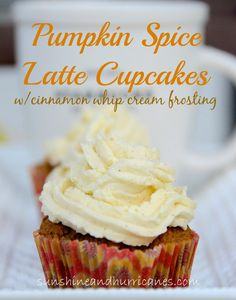 Pumpkin Spice Latte Cupcakes with Cinnamon Whipped Cream Frosting These delicious Fall treats are so amazing you'll swear they're from a bakery! All the yumminess of everyone's Fall favorite drink in a CUPCAKE! sunshineandhurricanes.com