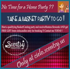 Basket Party TO Go !!!! and get free Scentsy   contact me today !!! 6145842695