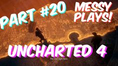 Lets Play - UNCHARTED 4 - Part #20 with Commentary - Messyplays
