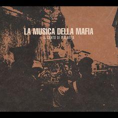 La Musica Della mafia Culture Of Italy, Sicily, Mafia, Soundtrack, History, Cosmos, Movies, Movie Posters, Films