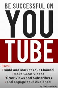 Be Successful on YouTube  Free June 21 – 25       Click Here for Free Copy              Be Successful on YouTube: How to Build and Market Your Channel, Make Great Videos, Grow Views and Subscribers, and Engage Your Audience