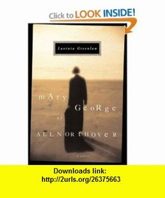 Mary George of Allnorthover Lavinia Greenlaw , ISBN-10: 0618095233  ,  , ASIN: B000HWYZKM , tutorials , pdf , ebook , torrent , downloads , rapidshare , filesonic , hotfile , megaupload , fileserve