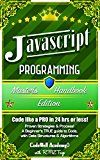 Free Kindle Book -   Javascript: Programming, Master's Handbook; A TRUE Beginner's Guide! Problem Solving, Code, Data Science,  Data Structures & Algorithms (Code like a PRO ... Handbook Series, jquery, php, app design,)