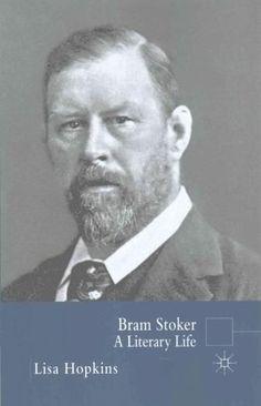 Bram Stoker: A Literary Life