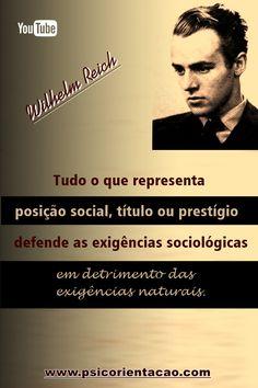 frase psicologia, frases celebres psicologia, frases de psicologia engraçadas, frases para psicologia, mensagens psicologia, frases Wilhelm Reich,   Wilhelm Reich
