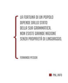 La fortuna di un popolo dipende dallo stato della sua grammatica...