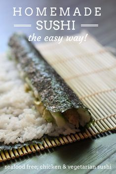 Easy Delicious Fool Proof Chicken Sushi Rolls... Cook the rice, buy a roast chicken, some vegetables and nori (seaweed sheets) and you're ready to go! Kids LOVE making their own sushi rolls.