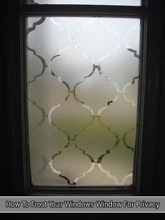 How To Frost Your Windows Window For Privacy  [important]Make sure you like living green and frugally on Facebook and follow us on Pinterest to be updated
