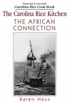 Carolina Rice Kitchen: The African Connection by Karen Hess http://www.amazon.com/dp/1570032084/ref=cm_sw_r_pi_dp_l7Svvb1373RQG