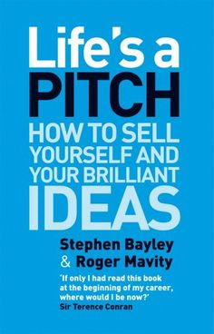 Life's a Pitch: How to Sell Yourself and Your Brilliant Ideas by Roger Mavity http://www.amazon.com/dp/0552156833/ref=cm_sw_r_pi_dp_dPKFub10783JE