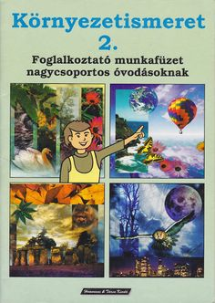 Környezetismeret nagycsoport - Angela Lakatos - Picasa Webalbumok Home Learning, Album, Photo And Video, Books, Archive, Places, Picasa, Libros, Lugares