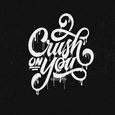 Crush On You Typography https://flic.kr/nqminhquan https://fb.com/nqminhquan