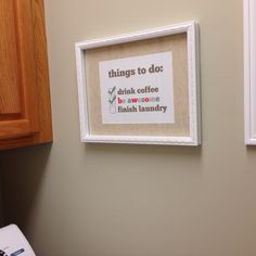 My new laundry room sign-  print from  hairbrainedschemes on etsy and frame from Michael's