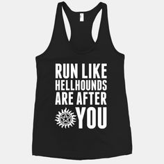 Run Like Hellhounds Are After You #runlike #supernatural #hellhound #dean #sam #castiel #nerd #geek #fitness