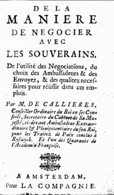 François de Callières - De la manière de négocier avec les souverains