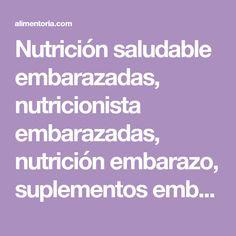 Nutrición saludable embarazadas, nutricionista embarazadas, nutrición embarazo, suplementos embarazadas, nutrición gestante.