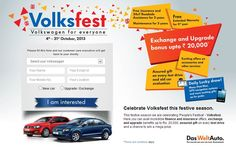 Celebrate Volksfest this festive season.  This festive season we are celebrating 'People's Festival' - Volksfest. Here you can avail incredible finance and insurance offers, exchange and upgrade benefits up to Rs. 20,000, assured gift on every test drive and a chance to win a mega prize.