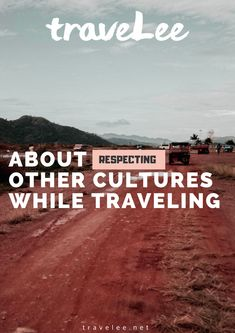 It's all about respect. Respect towards people from other countries, cultures and ethnicities. Buying a planeticket is easy to do but the minority of all people take a step back and spend some time to inform themselves about local traditions, habits and etiquette that are groomed in your country of destination.