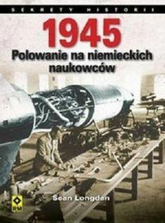 1945 Polowanie na niemieckich naukowców Sean Longden