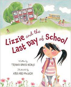 Lizzie and the Last Day of School: Trinka Hakes Noble, Kris Aro McLeod: 9781585368952: Amazon.com: Books