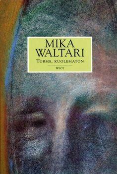 Turms, kuolematon - Mika Waltari Novels, Books, Fantasy, History, Libros, Food, Livros, Livres, Book