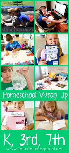 Homeschool Wrap Up Kindergarten, 3rd Grade, 7th Grade