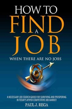 How To Find A Job: When There Are No Jobs: A Necessary Job Search Book and Career Planning Guide for Today's Job Market by Paul Rega, http://www.amazon.com/dp/B0056PFONW/ref=cm_sw_r_pi_dp_7Vfnsb1HMM8WE
