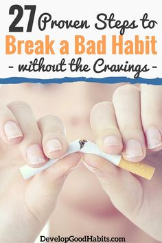 How to break any bad habit. It doesn't matter what bad habit you want to quit: smoking, nose picking, watching TV, caffeine or sugar. This detailed 27 step process for habit change will help anybody to create a new and better version of themselves while m Help Quit Smoking, Giving Up Smoking, Ways To Stop Smoking, Good Habits, Healthy Habits, Healthy Tips, Healthy Foods, Nose Picking, Break A Habit