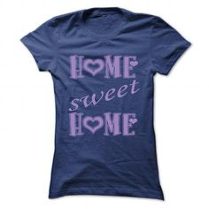Home sweet home T-Shirts, Hoodies (22.99$ ==► Order Here!)