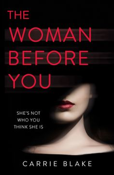 The Woman Before You Carrie Blake  4* Review