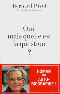 Oui, mais quelle est la question, Bernard Pivot