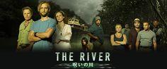 The river|ファウンドフッテージ。アマゾンで失踪者を捜索。LOST×パラノーマル。水スペ川口浩か!? 2014.02
