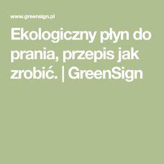 Ekologiczny płyn do prania, przepis jak zrobić.   GreenSign