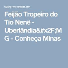 Feijão Tropeiro do Tio Nenê - Uberlândia/MG - Conheça Minas
