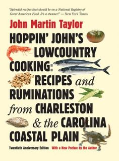 Hoppin' John's Lowcountry Cooking | Charleston's downton restaurant scene, with some 120 restaurants and 3 James Beard award-winning chefs, is as hot as a city sidewalk in summertime. You can find anything from a unique gourmet sandwich to a whole fried lobster here, but Lowcountry food is the star of the show. For that I give credit to a cadre of enormously talented chefs and a 20-year old, scholarly cookbook — Hoppin' John's Lowcountry Cooking (just reissued in paperback by UNC press).