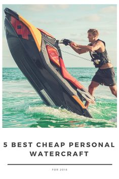 If you are shopping for a PWC on a budget, we are here to help with our list of the best cheap Personal Watercraft for 2018.