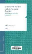 Una nueva política industrial para España / Rafael Myro Sánchez, director de la investigación ; Ma. Elisa Álvarez López, coordinadora