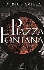 """PIOMBINO. Oggi - alle 17 - alla libreria Coop di Piombino, presentazione del libro di Patrice Avella """"Piazza Fontana"""" (edizione Il Foglio), coordina l'incontro Barbara Noferi con la partecipazione di..."""
